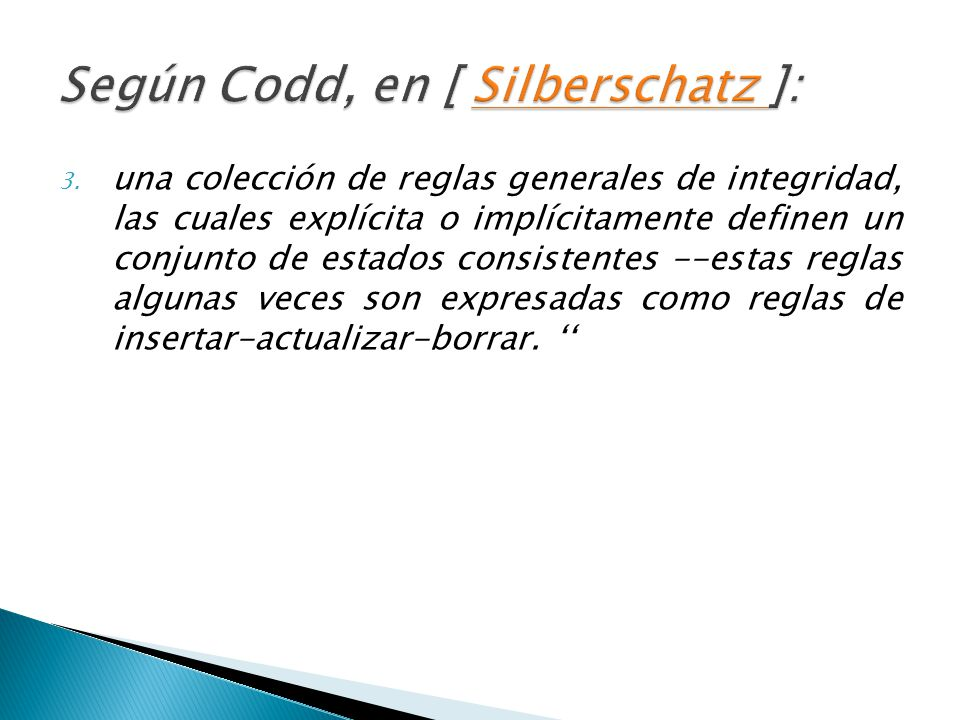Según Codd, en [ Silberschatz ]: